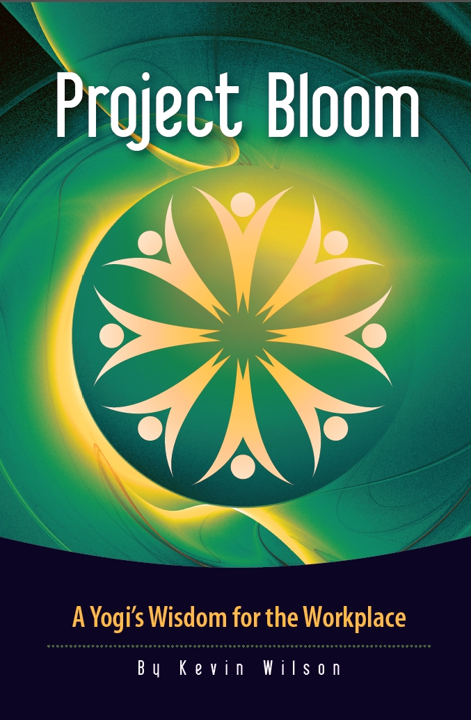 Project Bloom: A Yogi's Wisdom for the Workplace