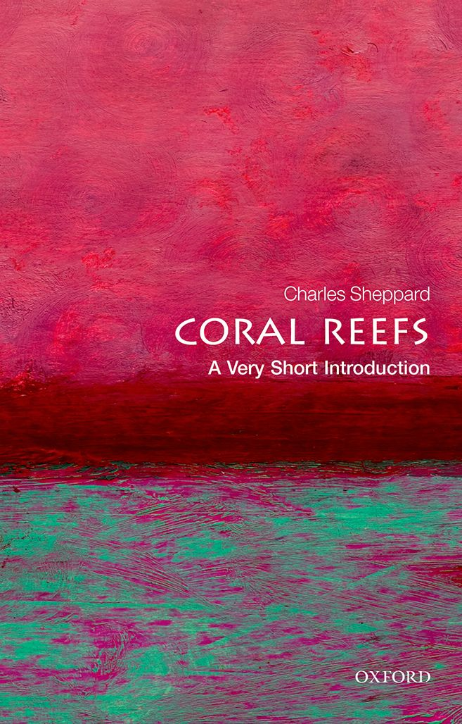 Coral Reefs: A Very Short Introduction