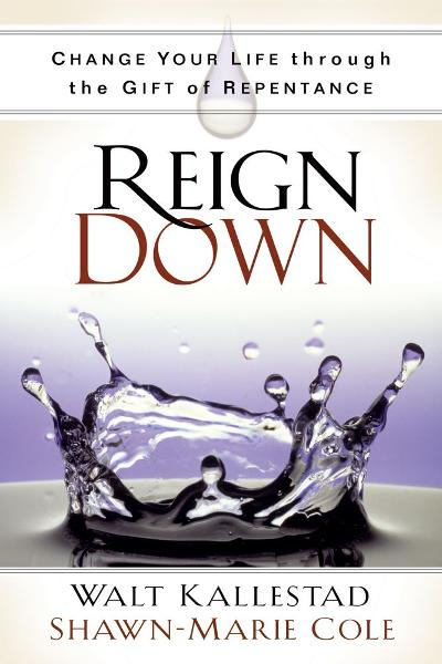 Reign Down By: Shawn-Marie Cole,Walt Kallestad
