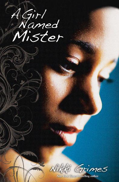 A Girl Named Mister By: Nikki   Grimes