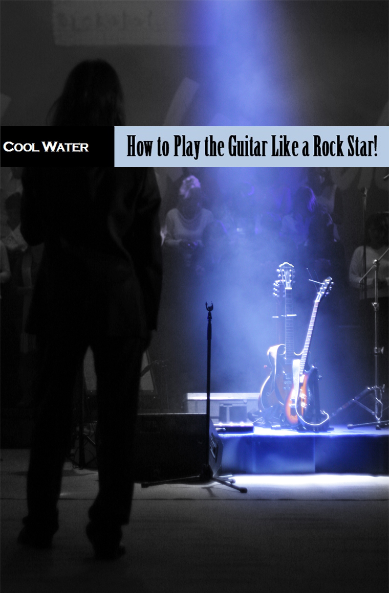 How to Play Guitar Like A Rock Star