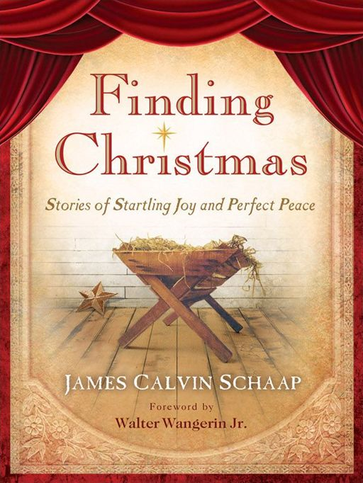 Finding Christmas By: James Calvin Schaap