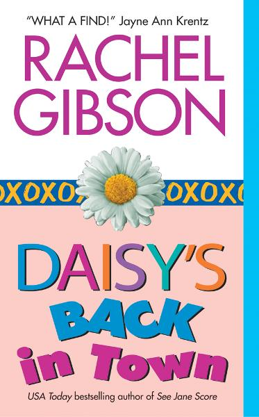 Daisy's Back in Town By: Rachel Gibson