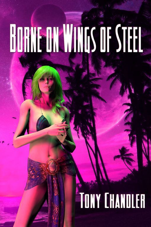 Borne On Wings Of Steel By: Tony Chandler