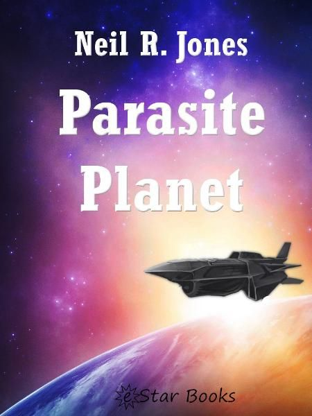 Parasite Planet By: Neil R Jones