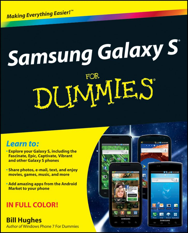 Samsung Galaxy S For Dummies By: Bill Hughes