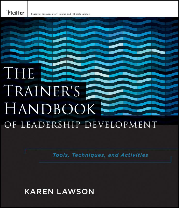 The Trainer's Handbook of Leadership Development By: Karen Lawson