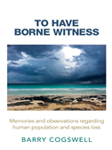 To Have Borne Witness: Memories And Observations Regarding Human Population And Species Loss