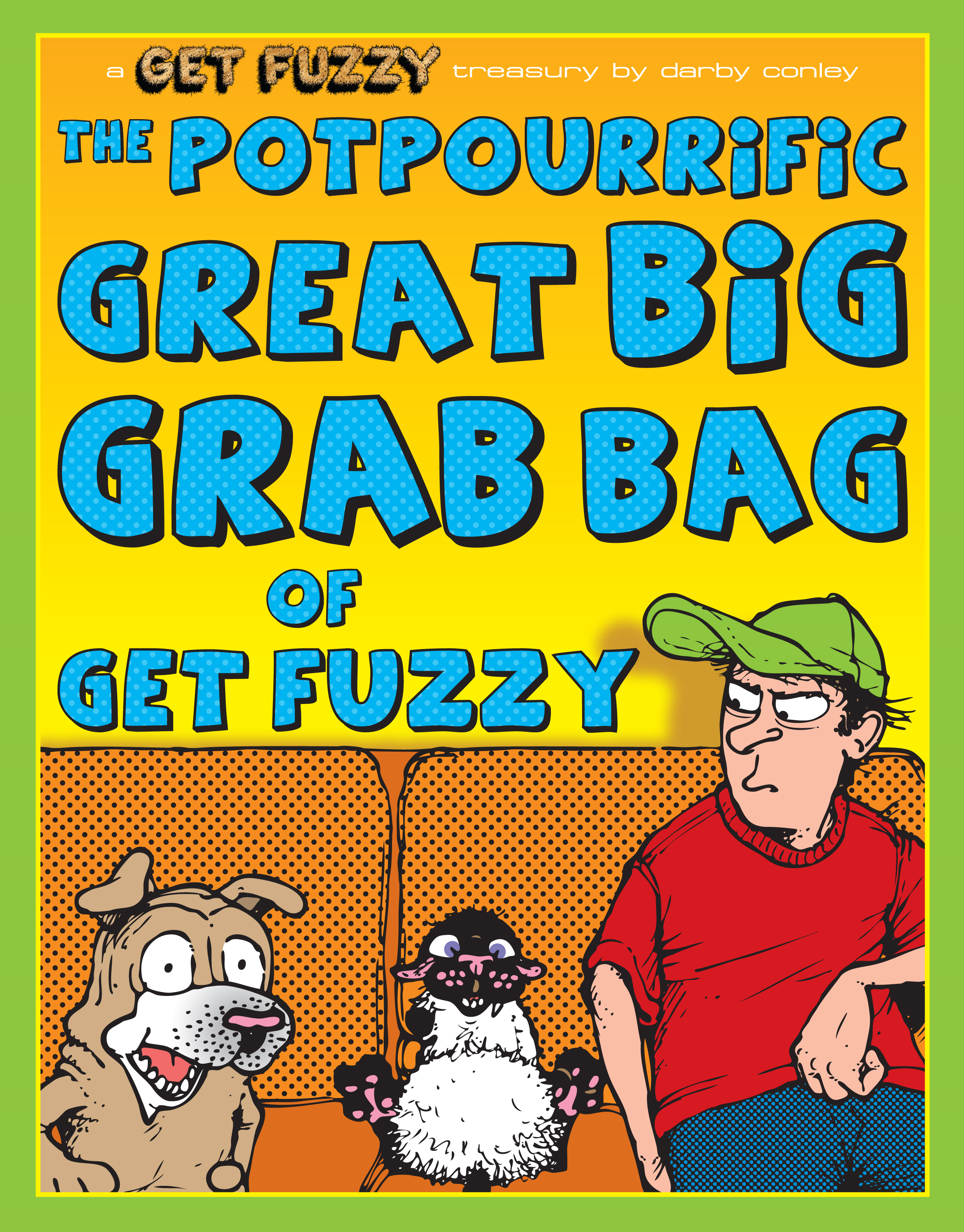 Potpourrific Great Big Grab Bag of Get Fuzzy: A Get Fuzzy Treasury By: Darby Conley