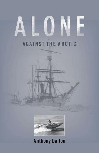 Alone Against the Arctic By: Anthony Dalton