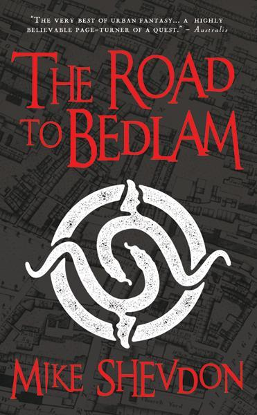 The Road to Bedlam By: Mike Shevdon