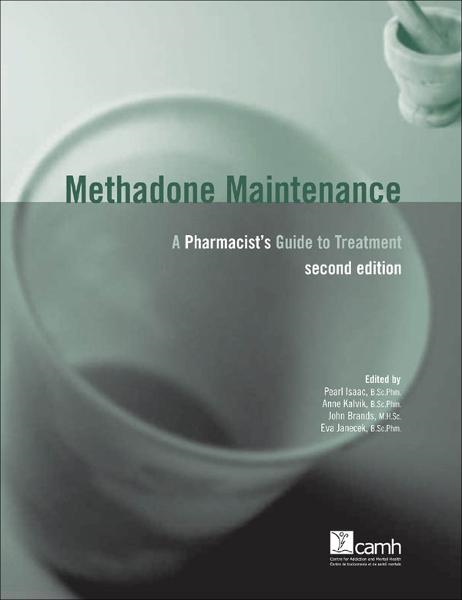 Methadone Maintenance: A Pharmacist's Guide to Treatment, 2nd Edition