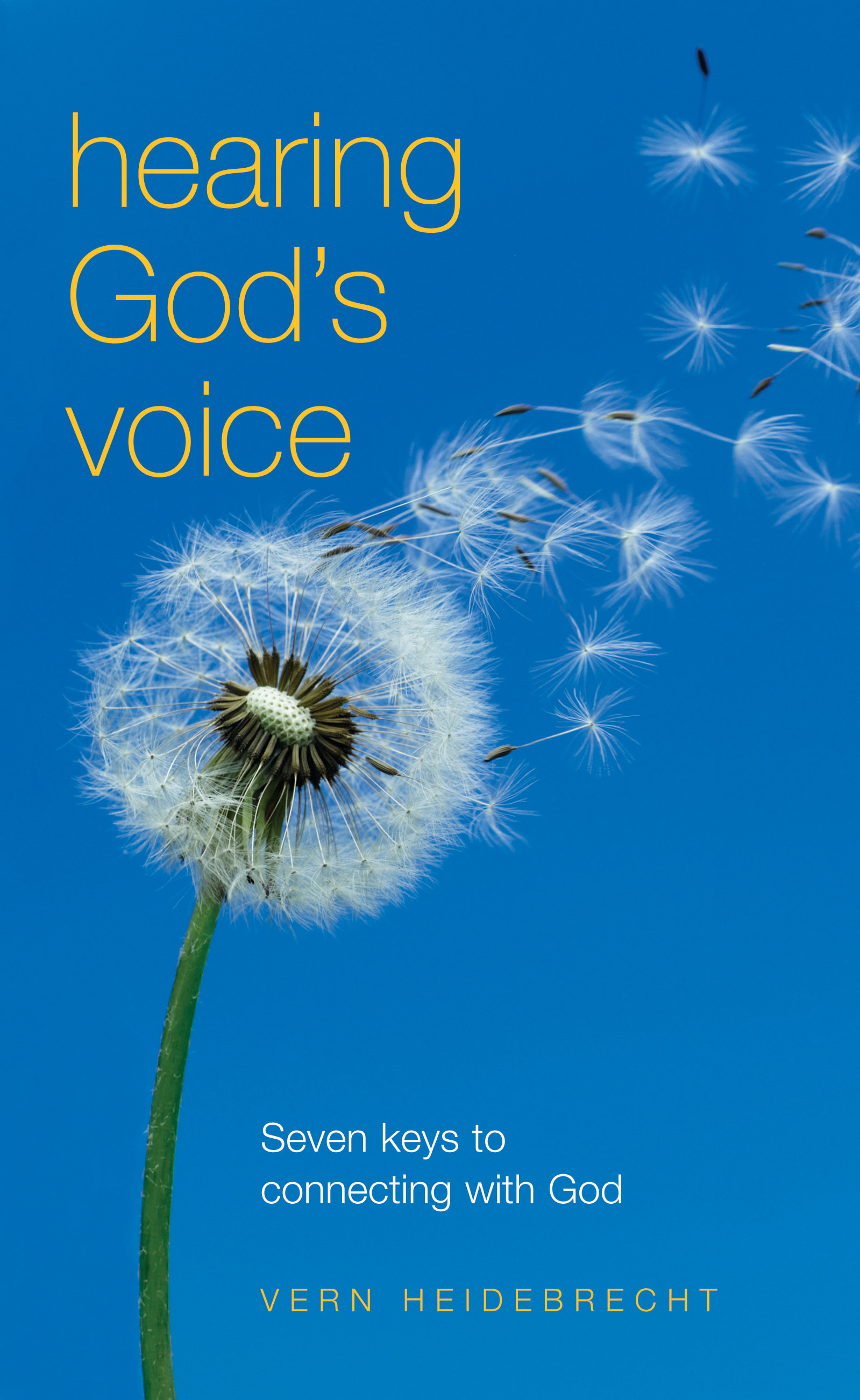 Hearing God's Voice By: Vern Heidebrecht