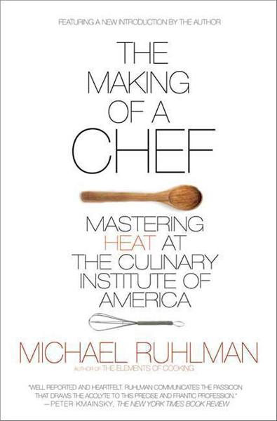 The Making of a Chef By: Michael Ruhlman