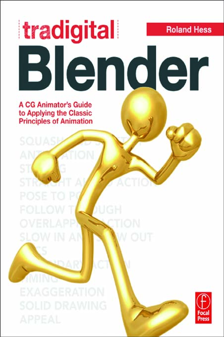 Tradigital Blender A CG Animator's Guide to Applying the Classical Principles of Animation