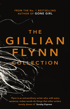 The Gillian Flynn Collection Sharp Objects, Dark Places, Gone Girl