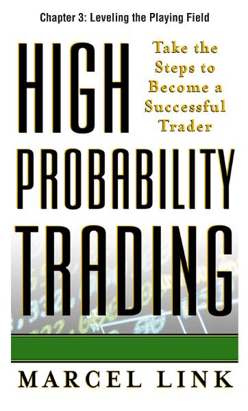 High-Probability Trading, Chapter 3 - Leveling the Playing Field
