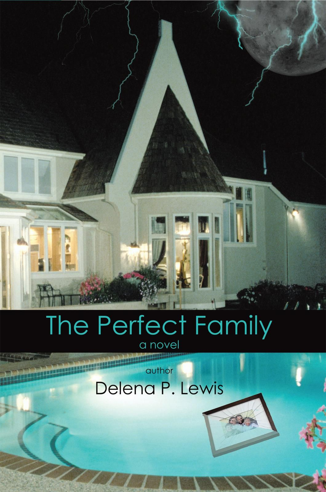 The Perfect Family By: Delena P. Lewis