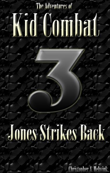The Adventures of Kid Combat 3: Jones Strikes Back