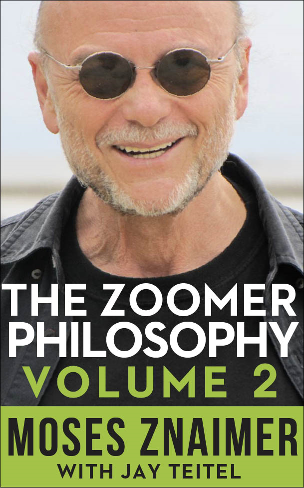 The Zoomer Philosophy By: Moses Znaimer, Jay Teitel