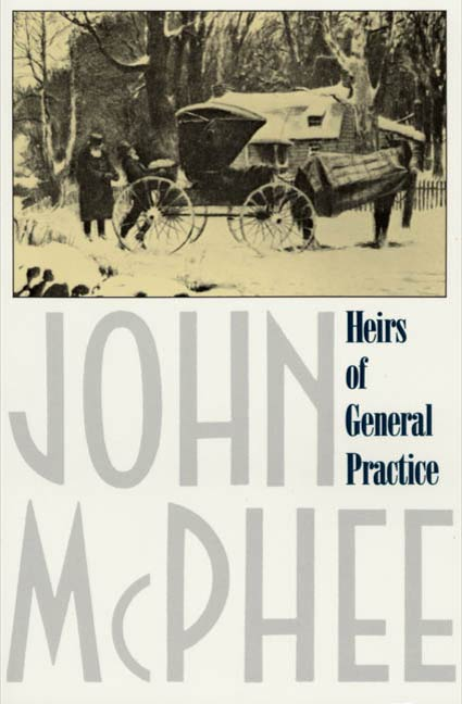 Heirs of General Practice By: John McPhee