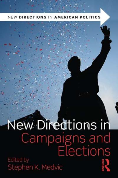 New Directions in Campaigns and Elections By: