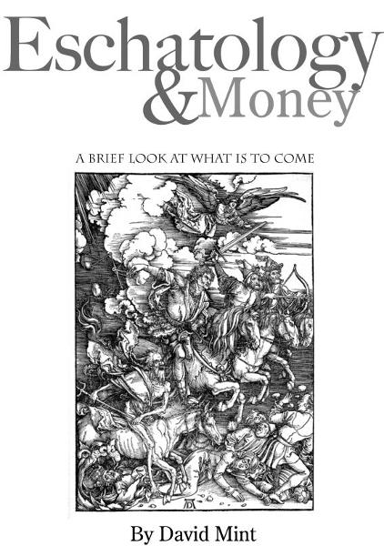 Eschatology and Money: A brief look at what is to come