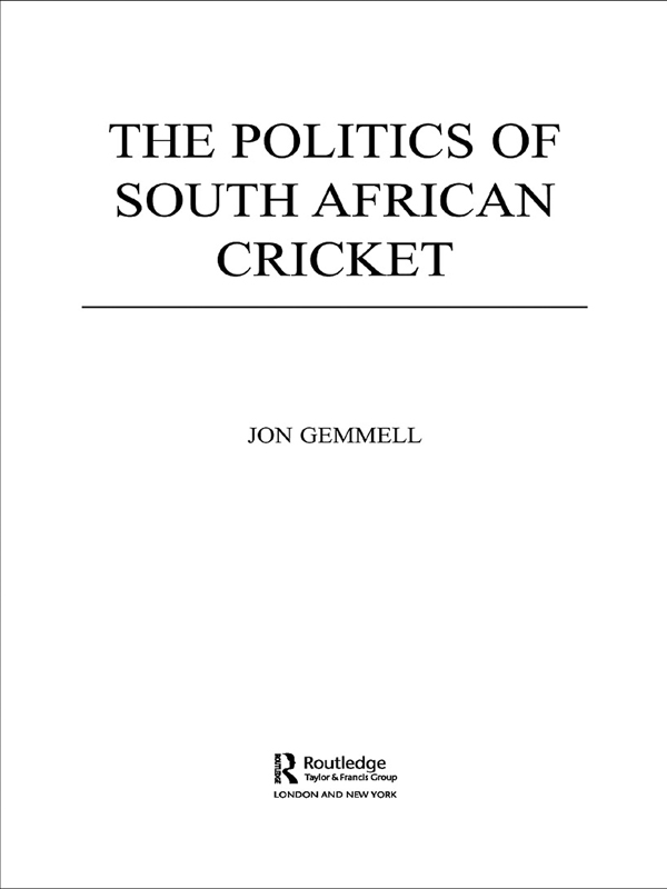 The Politics of South African Cricket By: Jon Gemmell
