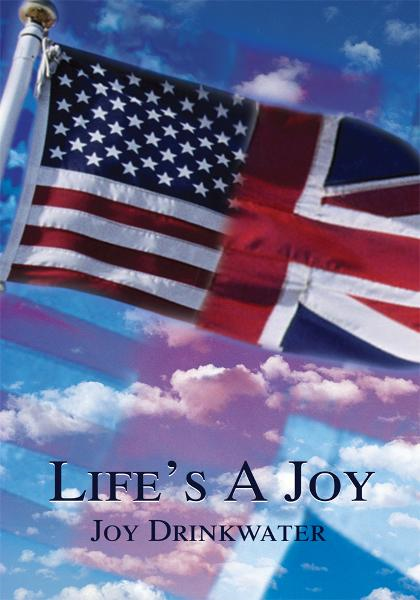 Life's A Joy By: Joy Drinkwater