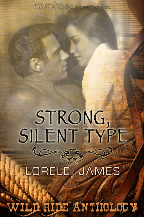 Strong, Silent Type By: Lorelei James