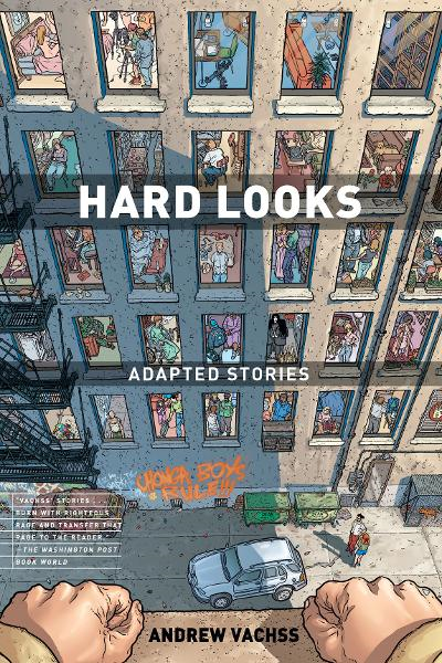 Hard Looks: The Adapted Stories of Andrew Vachss By: Andrew Vachss, Various (artist), Geof Darrow (cover artist)