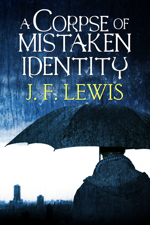 A Corpse of Mistaken Identity By: J. F. Lewis