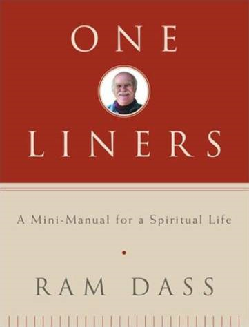 One-Liners By: Ram Dass