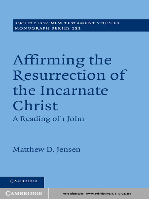 Affirming the Resurrection of the Incarnate Christ A Reading of 1 John
