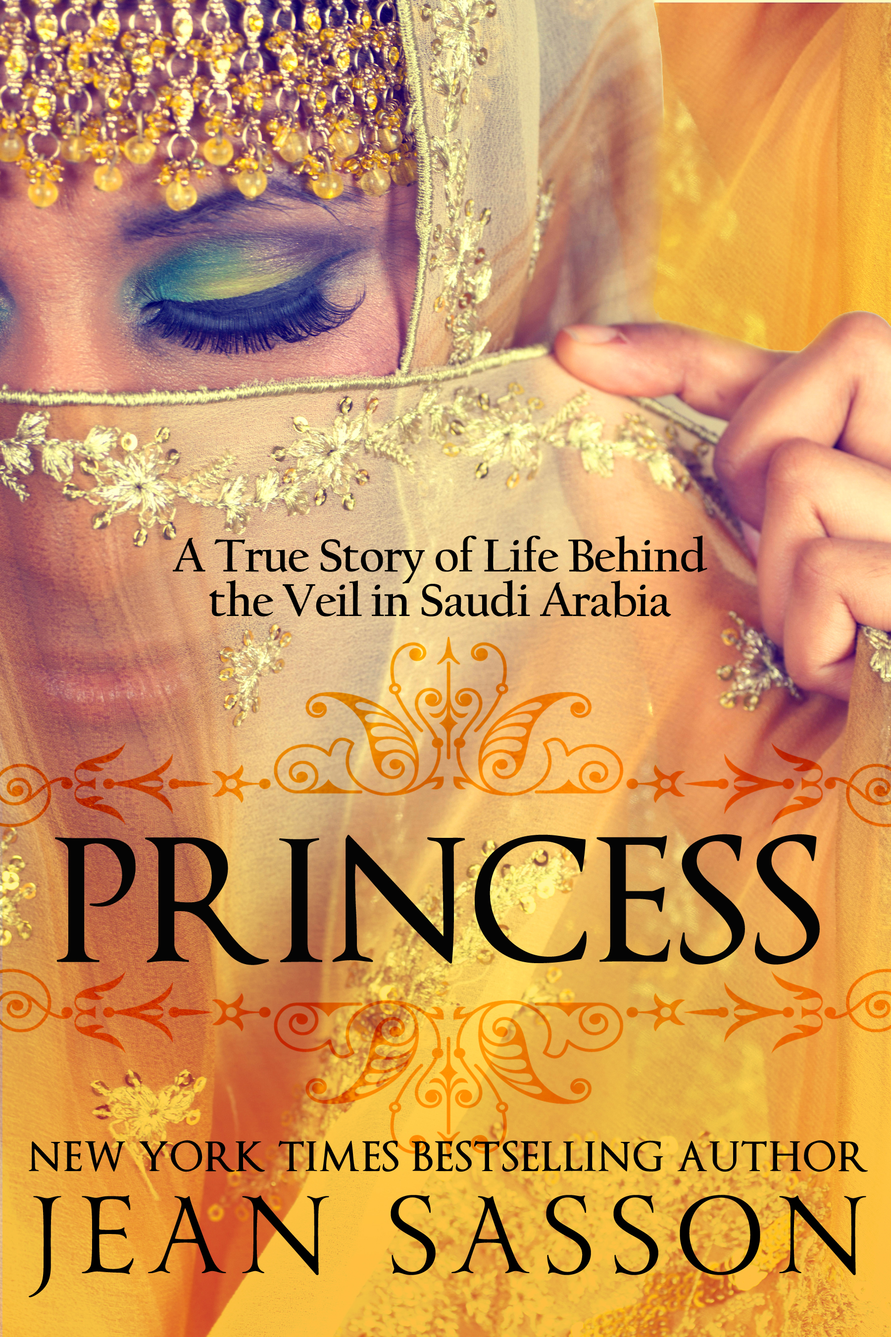 Book Cover: Princess: A True Story of Life Behind the Veil in Saudi Arabia