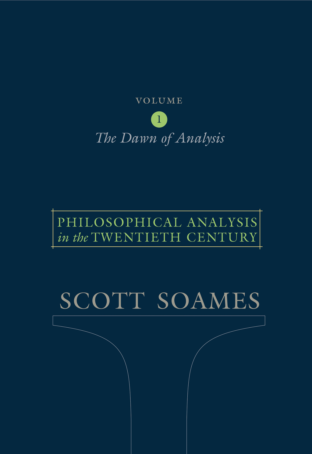 Philosophical Analysis in the Twentieth Century, Volume 1 By: Scott Soames