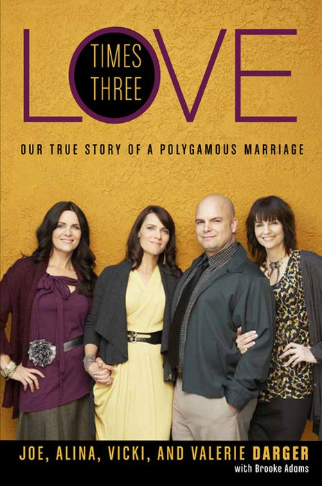 Love Times Three By: Alina Darger,Brooke Adams,Joe Darger,Valerie Darger,Vicki Darger