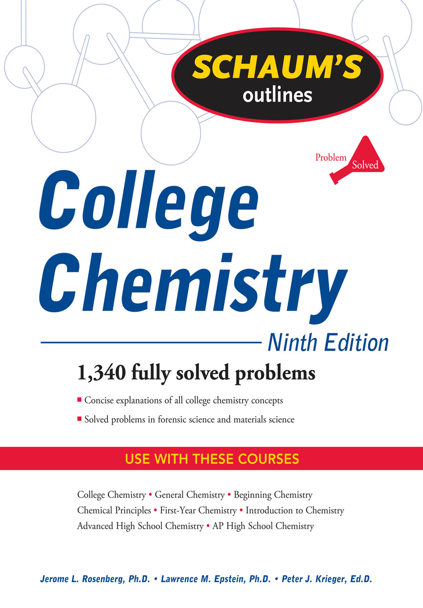 Schaum's Outline of College Chemistry, Ninth Edition By:  Lawrence Epstein, Peter Krieger,Jerome Rosenberg