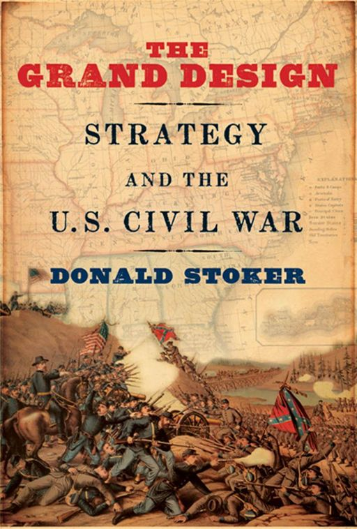 The Grand Design:Strategy and the U.S. Civil War