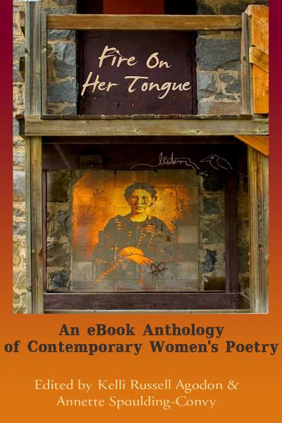 Fire On Her Tongue By: Kelli Russell Agodon and Annette Spaulding-Convy