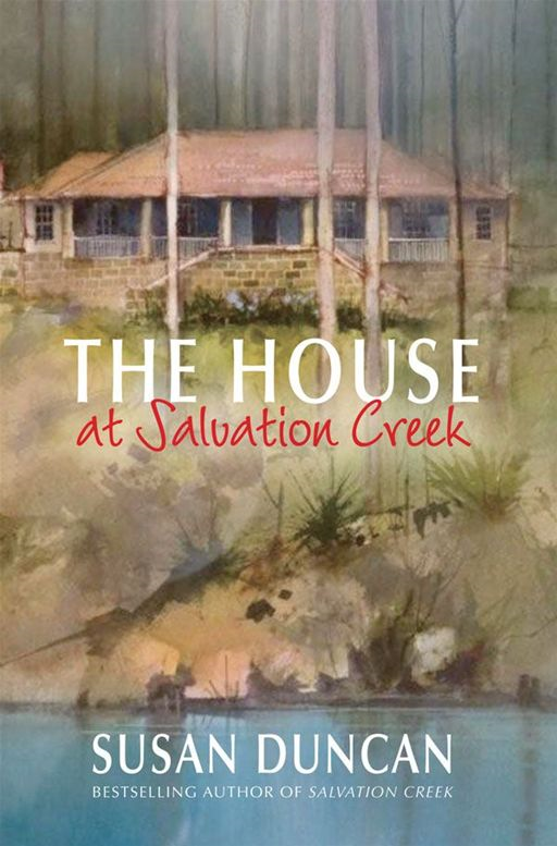 The House At Salvation Creek By: Susan Duncan
