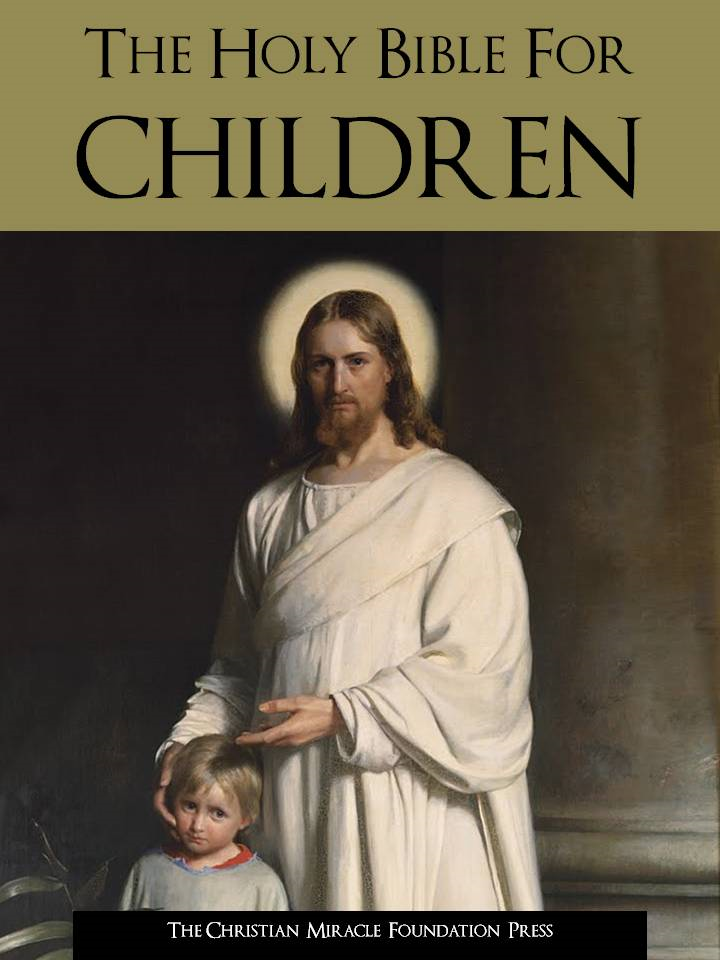 THE ILLUSTRATED HOLY BIBLE FOR CHILDREN By: God