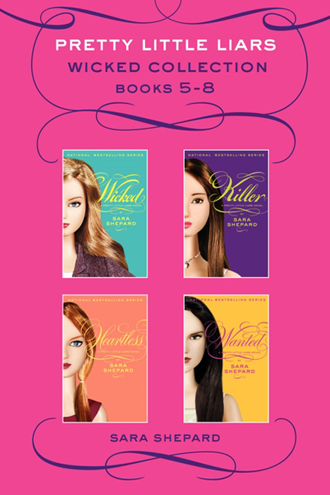 Pretty Little Liars Wicked 4-Book Collection: Books 5-8 By: Sara Shepard