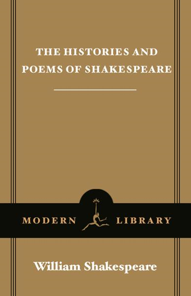 The Histories and Poems of Shakespeare By: William Shakespeare