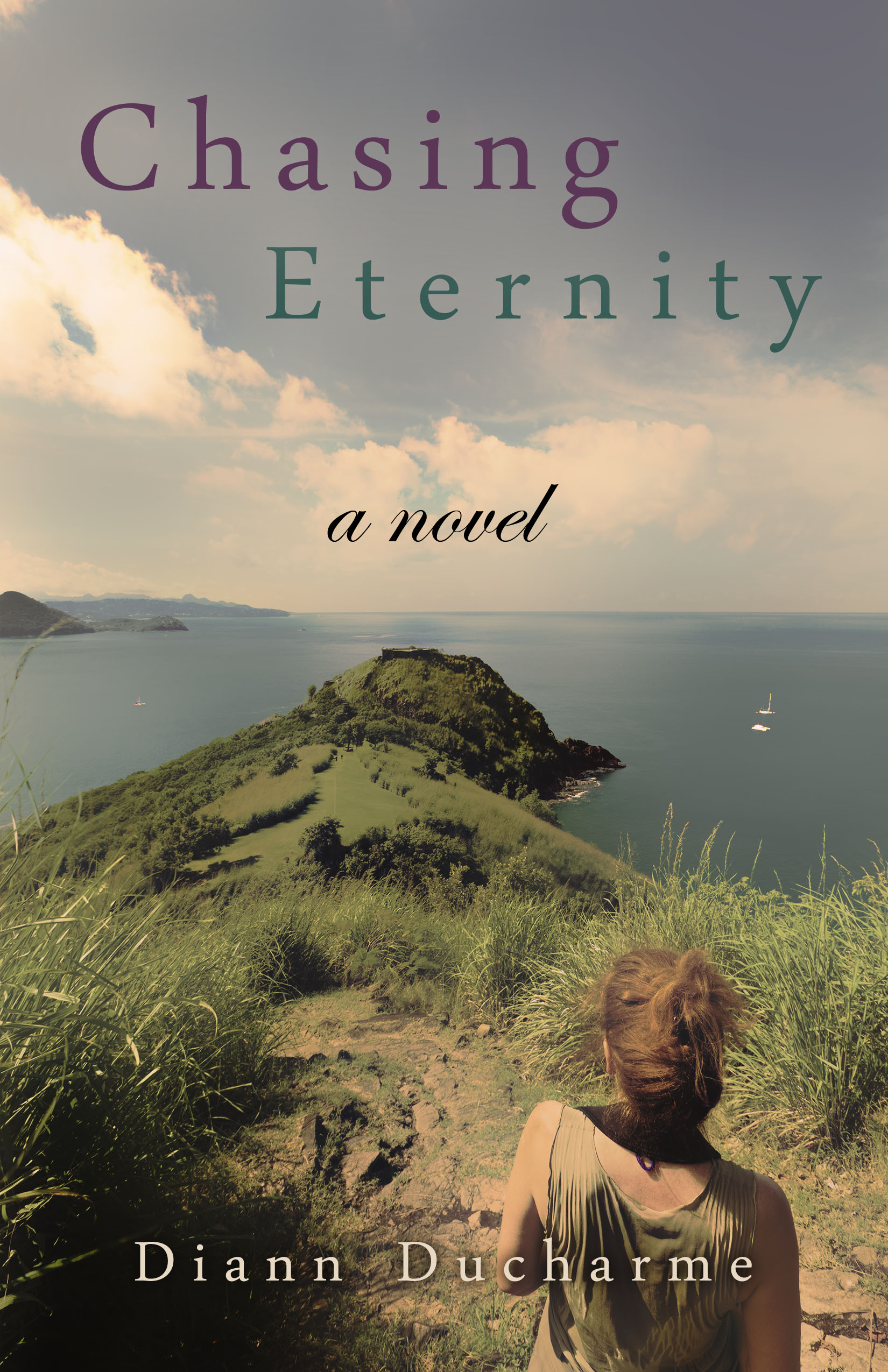 Chasing Eternity: A Novel By: Diann Ducharme