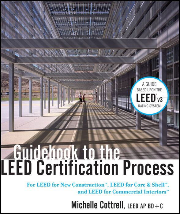 Guidebook to the LEED Certification Process By: Michelle Cottrell