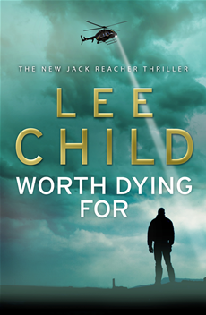 Worth Dying For: (Jack Reacher 15) (Jack Reacher 15)