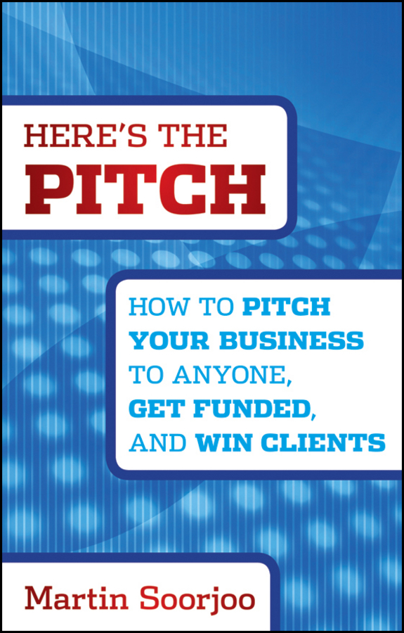 Here's the Pitch By: Martin Soorjoo