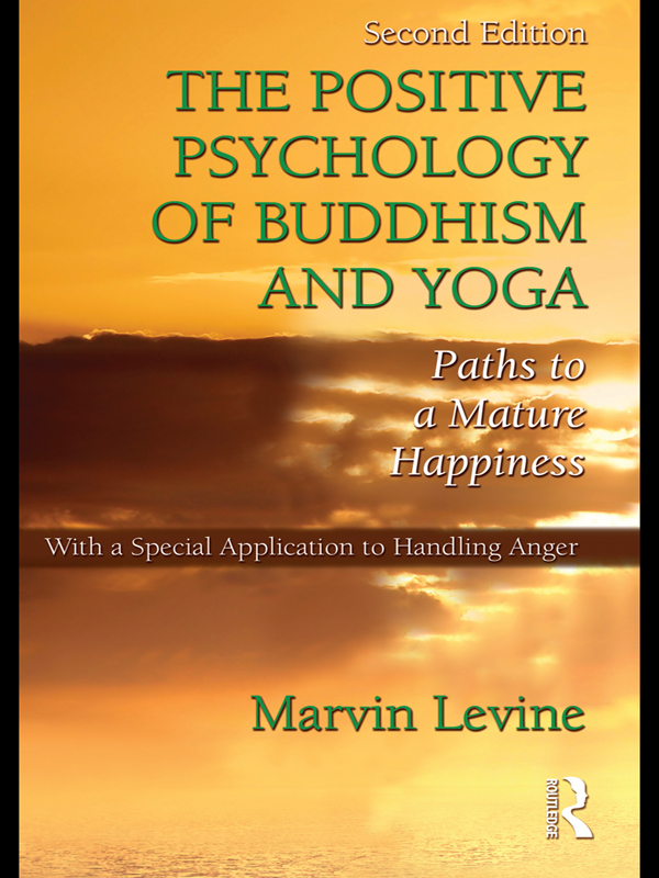 The Positive Psychology of Buddhism and Yoga By: Marvin Levine