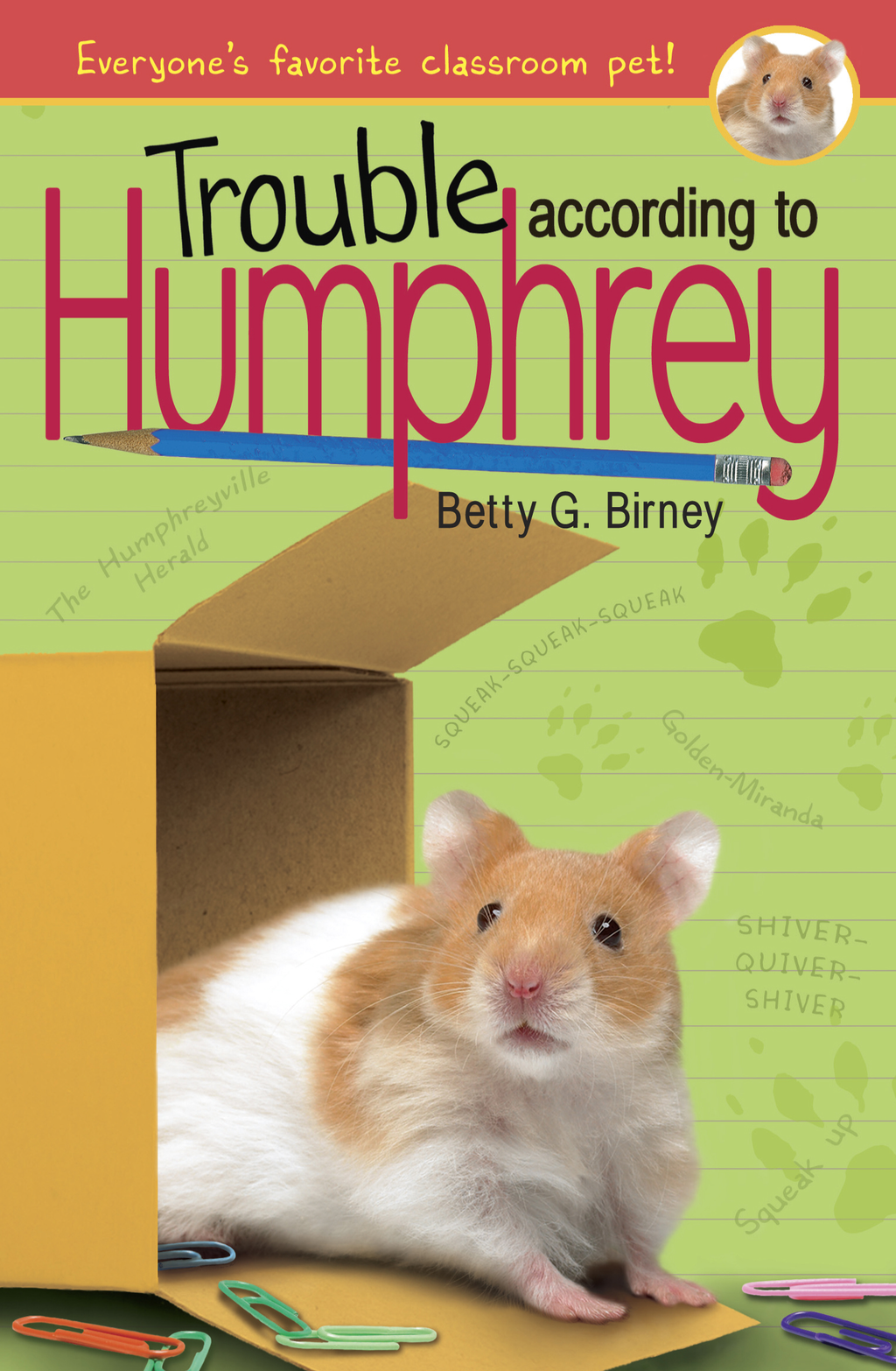 Trouble According to Humphrey By: Betty G. Birney